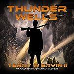 Thunder Wells | Terry W Ervin II