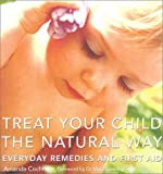 Treat Your Child the Natural Way, Amanda Cochrane, 0007110731