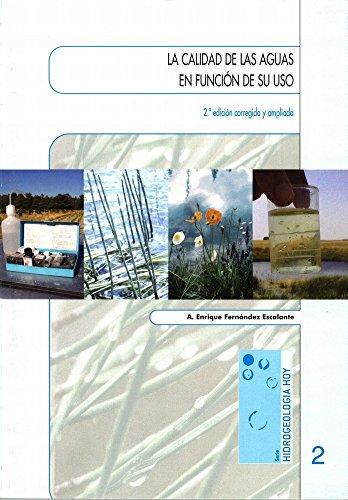 LA CALIDAD DE LAS AGUAS EN FUNCIÓN DE SU USO (HIDROGEOLOGÍA HOY nº 2) (Spanish Edition)