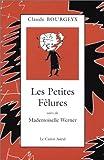 """Les Petites Fêlures, suivi de """"Mademoiselle Werner"""""""