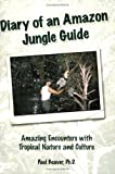 img - for Diary of an Amazon Jungle Guide: Amazing Encounters with Tropical Nature and Culture book / textbook / text book