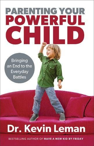 Parenting Your Powerful Child: Bringing an End to the Everyday Battles by Baker Pub Group/Baker Books