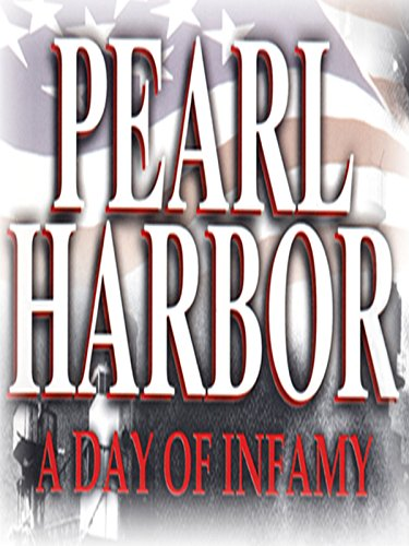 Pearl Harbor: A Day of Infamy -