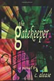 The Gatekeeper, C. Alease, 1449552641