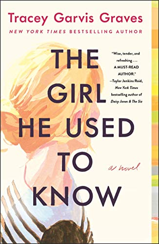 The Girl He Used to Know: A Novel by [Garvis Graves, Tracey]