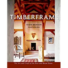 Timberframe: The Art and Craft of the Post-and-Beam Home