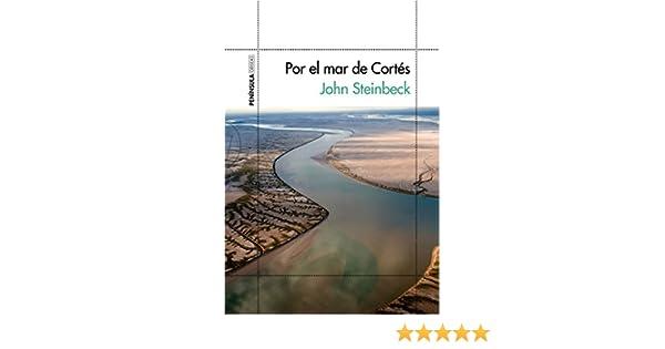Por el mar de Cortés eBook: Steinbeck, John, Gispert, María Teresa ...