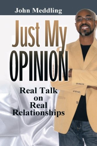 Read Online Just My Opinion: Real Talk on Real Relationships pdf epub