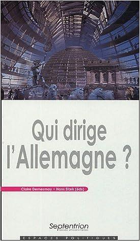 Téléchargez des livres pour ipad Qui dirige l'Allemagne ? by Claire Demesmay,Hans Stark,Thierry de Montbrial in French iBook 2859399135