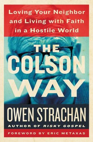 the-colson-way-loving-your-neighbor-and-living-with-faith-in-a-hostile-world