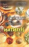 Fabriquer ses produits naturels par Baray