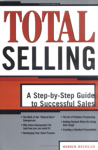 Total Selling: A Step-by-Step Guide to Successful Sales