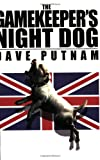 img - for The Gamekeeper's Night Dog (Gamekeeper Series, Book 1) book / textbook / text book