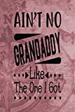 img - for Ain't No Granddaddy Like The One I Got: Dad Appreciation Journal & Notebook   Love Dad   Father's Day Card Gift Alternative   Memories and Keepsake   Rose Gold Compass (Best Papa) book / textbook / text book