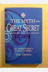 The Myth of the Great Secret: An Appreciation of Joseph Campbell by Toby Johnson (1995-11-01) Paperback