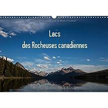 Lacs des Rocheuses Canadiennes 2017: Tous les Lacs Sont Situes dans les Differents Parcs des Rocheuses au Canada