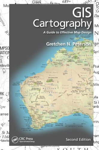 GIS Cartography: A Guide to Effective Map Design, Second Edition by CRC Press