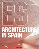Architecture in Spain, Philip Jodidio, 3822852619