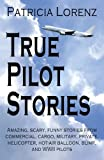 True Pilot Stories, Patricia Lorenz, 0741427958