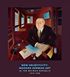 New Objectivity: Modern German Art in the Weimar Republic 1919-1933