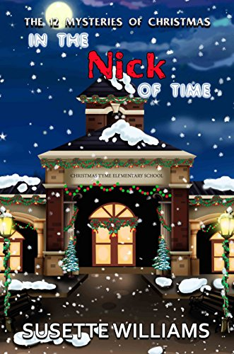 In the Nick of Time (THE 12 MYSTERIES OF CHRISTMAS) by [Williams, Susette]