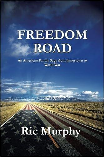 Freedom Road: An American Family Saga from Jamestown to World War: Ric Murphy: 9781496920515: Amazon.com: Books