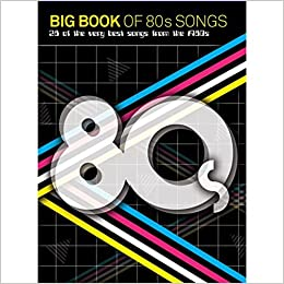 Big Book Of 80s Songs Piano Vocal Guitar Book Amazon Co Uk Various Books