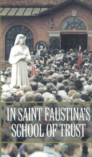 In Saint Faustina's School of Trust (Shrine Divine Mercy)