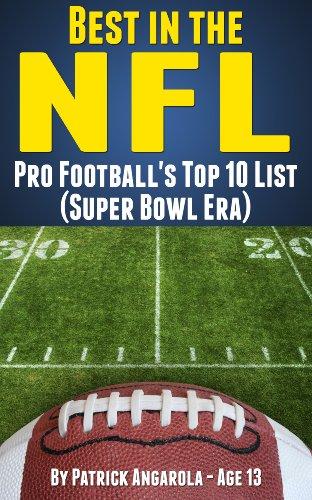 Best in the NFL - Pro Football's Top Ten List (Super Bowl Era)