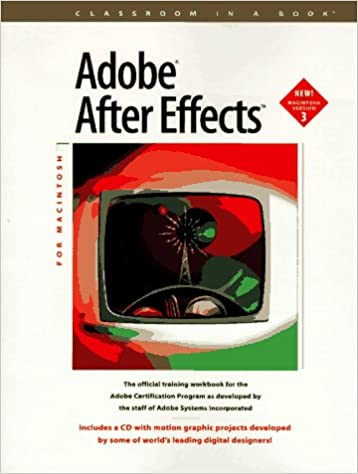 Adobe After Effects: For Macintosh (Classroom in a Book