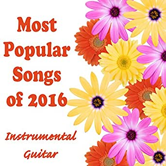 most popular songs of 2016 instrumental guitar by steve petrunak instrumental pop songs. Black Bedroom Furniture Sets. Home Design Ideas