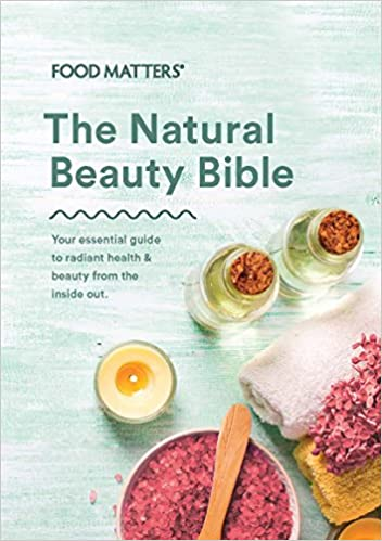The natural beauty bible book by food matters your essential guide the natural beauty bible book by food matters your essential guide to radiant health beauty from the inside oiut james colquhoun laurentine ten forumfinder Images