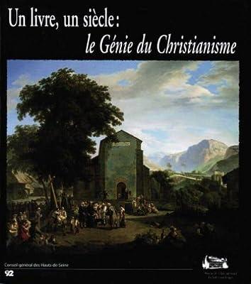 Un Livre Un Siecle Le Genie Du Christianisme