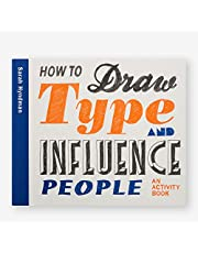 How to Draw Type and Influence People: An Activity Book