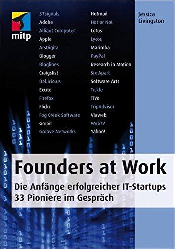 founders-at-work-die-anfnge-erfolgreicher-it-startups-33-pioniere-im-gesprch