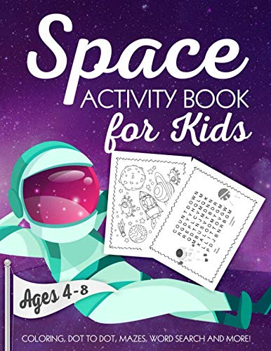 Space Activity Book for Kids Ages 4-8: A Fun Kid Workbook Game For Learning, Solar System Coloring, Dot to Dot, Mazes, Word Search and More!]()