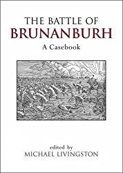 The Battle of Brunanburh: A Casebook (Liverpool Historical Casebooks)