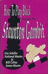 How to Play Black Against the Staunton Gambit [Taschenbuch] by Eric Schiller;...