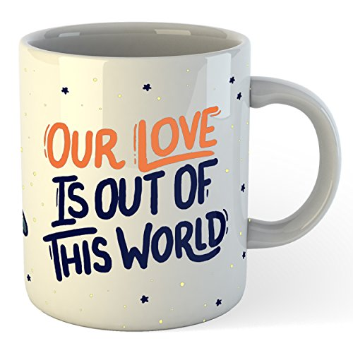 Love Coffee Mug! Great Couples Gifts For Him Or Her. This Teacup Is A Cool Idea For An Anniversary Or Thank You Gift! Awesome And Unique Cup For Your Significant Other. Our Love Is Out Of This World! (Him Mug)