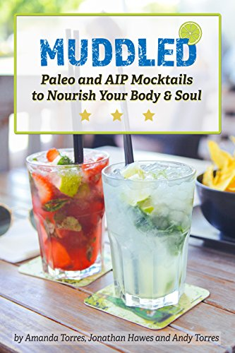 Muddled: Paleo and AIP Mocktails To Nourish Your Body and Soul