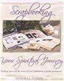 Scrapbooking Your Spiritual Journey, Sandra Joseph, 0974816000