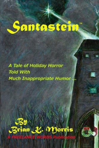 Santastein: Or The Post-Holiday Promethius PDF