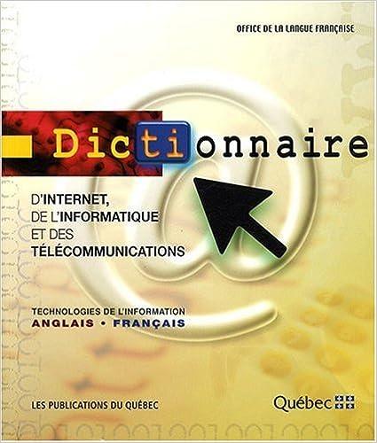 Livres gratuits en ligne Dictionnaire d'Internet, de l'informatique et des télécommunications : Technologies de l'information anglais-français pdf