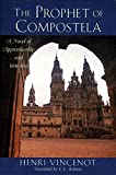 img - for [The Prophet of Compostela: Apprenticeship and Initiation into the Mysteries of the Cathedrals] (By: Henri Vincenot) [published: December, 1995] book / textbook / text book