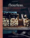 Flourless.: Recipes for Naturally Gluten-Free Desserts