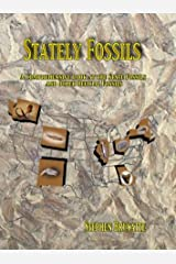 Stately Fossils:  A Comprehensive Look at the State Fossils and Other Official Fossils Paperback