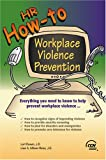 HR How To : Workplace Violence, Rosen, Lori and Milam-Perez, Lisa A., 0808011960