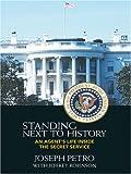 Standing Next to History, Joseph Petro and Jeffrey Robinson, 0786276134