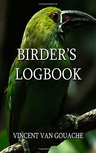 Birder's Logbook: For recording all the birds you've seen ebook