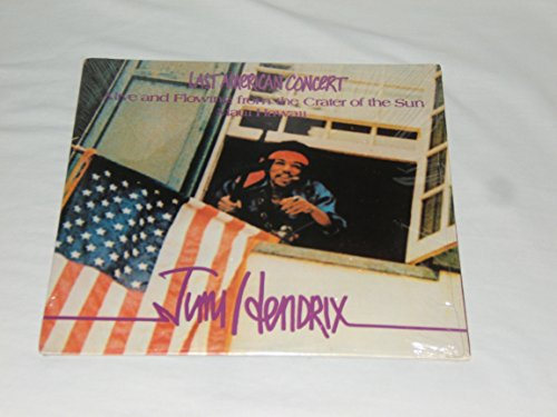 Jimi Hendrix: Last American Concert Alive and Flowing from the Crater of the Sun Maui-Hawaii